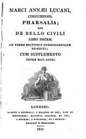 Marci Aennaei Lucani, Cordubensis, Pharsalia: De bello civili, libri decem, ad fidem editionis oudendorpianae