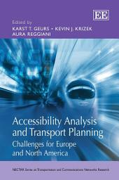 Accessibility Analysis and Transport Planning: Challenges for Europe and North America