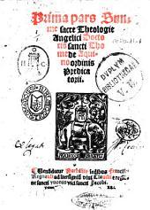 Prima °- tertia! pars summe sacre theologie angelici doctoris sancti Thome de Aquino ordinis Predicatorii: Prima pars ... M51M, Volume 1