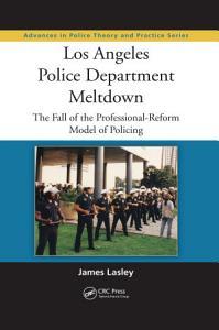 Los Angeles Police Department Meltdown