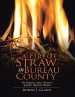 A Fire of Straw In Bureau County: The Forgotten Utopian Dream of Lamoille's Rosemont Domain