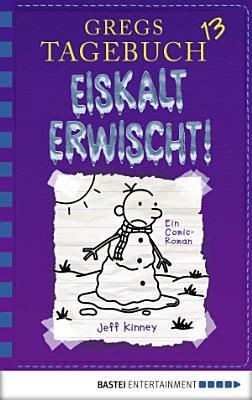 Gregs Tagebuch 13   Eiskalt erwischt  PDF