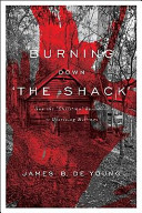 Burning Down  The Shack  Book