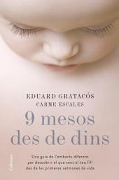 9 mesos des de dins: Una guia de l'embaràs diferent per descobrir el que sent el teu fill des de les primeres setmanes de vida
