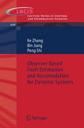 Observer-Based Fault Estimation and Accomodation for Dynamic Systems