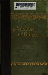 The Wisdom of Burke: Extracts from His Speeches and Writings