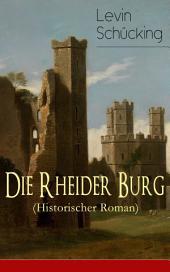 Die Rheider Burg (Historischer Roman) - Vollständige Ausgabe