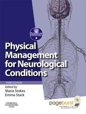 Physical Management for Neurological Conditions E-Book: [Formerly Physical Management in Neurological Rehabilitation E-Book], Edition 3