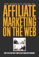 The Complete Guide to Affiliate Marketing on the Web PDF