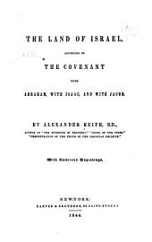 The Land of Israel: According to the Covenant with Abraham, with Isaac, and with Jacob