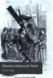Nuestra Señora de París: novela, Volumen 1