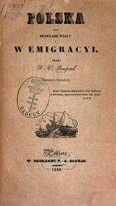 Polska nad brzegami Wisly i w emigracyi. (Polen auf den Ufern der Weichsel und in der Emigration.)
