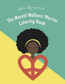 The Mental Wellness Warrior Coloring Book