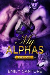 My Alphas: Part One (Ménage BBW Paranormal Werewolf Romance)