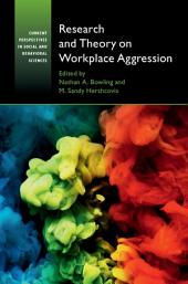 Research and Theory on Workplace Aggression