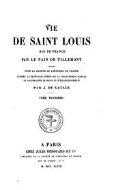 Vie de Saint Louis, roi de France: Volume 3