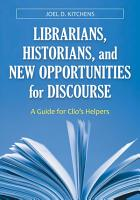 Librarians  Historians  and New Opportunities for Discourse  A Guide for Clio s Helpers PDF