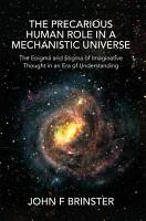 The Precarious Human Role In a Mechanistic Universe PDF