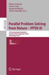 Parallel Problem Solving from Nature, PPSN XI: 11th International Conference, Krakov, Poland, September 11-15, 2010, Proceedings, Part 1