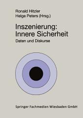 Inszenierung: Innere Sicherheit: Daten und Diskurse