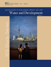Water and Development: An Evaluation of World Bank Support, 1997-2007