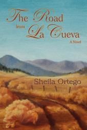 The Road From La Cueva: A Novel