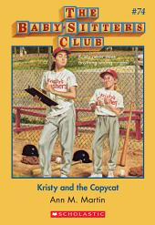 The Baby-Sitters Club #74: Kristy and the Copycat