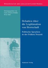 Debatten über die Legitimation von Herrschaft: Politische Sprachen in der Frühen Neuzeit