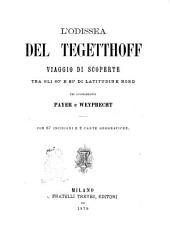 L'odissea del Tegetthoff viaggio di scoperte tra gli 80 e 83 di latitudine Nord dei luogotenenti Payer e Weyprecht