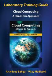 Laboratory Training Guide: Cloud Computing: A Hands-On Approach