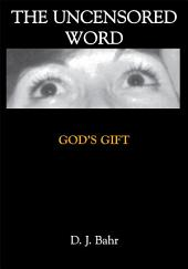 The Uncensored Word: God's Gift