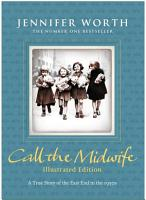 Call the Midwife  Illustrated Edition PDF