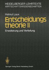 Entscheidungstheorie II: Erweiterung und Vertiefung