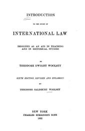 Introduction to the Study of International Law: Designed as an Aid in Teaching and in Historical Studies