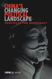 China's Changing Political Landscape: Prospects for Democracy