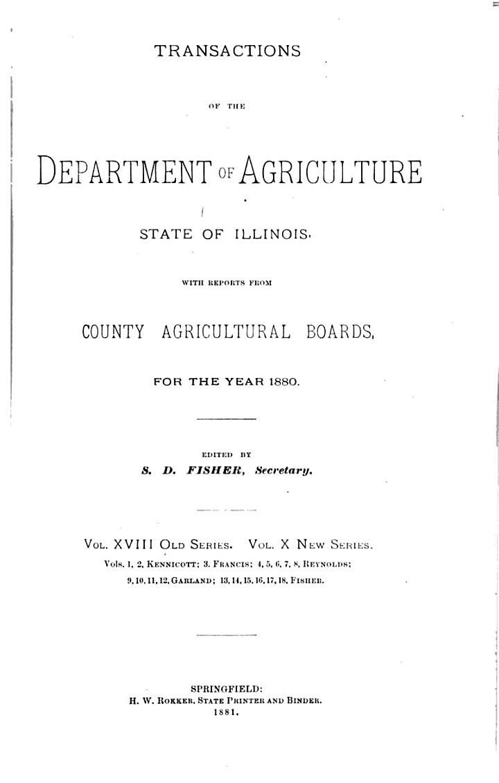Transactions of the Department of Agriculture of the State of Illinois with Reports from County and District Agricultural Organizations for the Year ...
