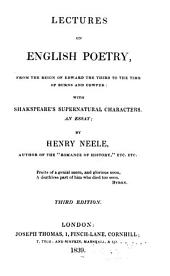 Lectures on English Poetry: From the Reign of Edward the Third to the Time of Burns and Cowper, with Shakespeare's Supernatural Characters; an Essay