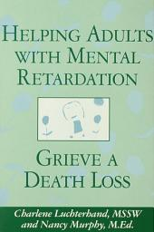 Helping Adults With Mental Retardation Grieve A Death Loss