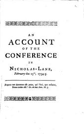 An Account of the Conference Held in Nicholas-Lane, February 13th. 1734-5. Between Two Romish Priests, and Some Protestant Divines. ... By Samuel Chandler