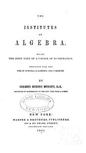 The Institutes of Algebra: Being the First Part of a Course of Mathematics ...