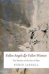 Fallen Angels and Fallen Women: The Mother of the Son of Man