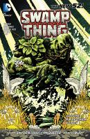 Swamp Thing Vol  1  Raise Them Bones  The New 52  PDF