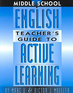 Middle School English Teacher s Guide to Active Learning