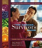 Cancer Survivor's Guide: Foods That Help You Fight Back, Update Edition