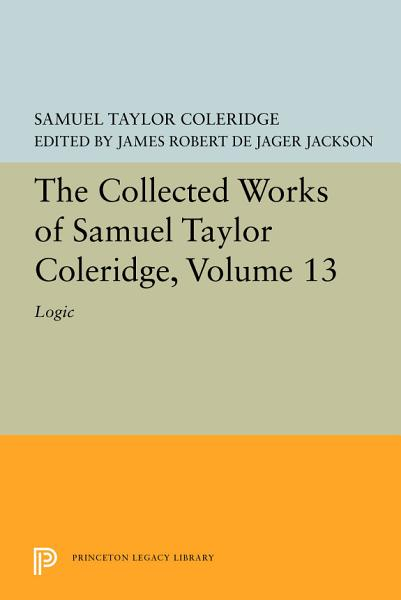 Download The Collected Works of Samuel Taylor Coleridge  Volume 13 Book