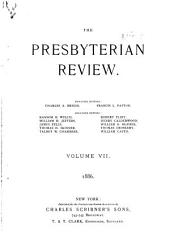 The Presbyterian Review: Volume 7