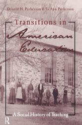Transitions In American Education Book PDF