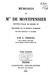Mémoires de Mlle de Montpensier, petite-fille de Henri IV: Volume1