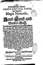 Des vortrefflichen Herren Johann Baptista Portae, von Neapolis Magia naturalis, oder Haus-Kunst-und Wunder-Buch. ... heraus gegeben durch Christian Peganium, sonst Rautner gennant