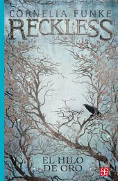 Reckless: El hilo de oro